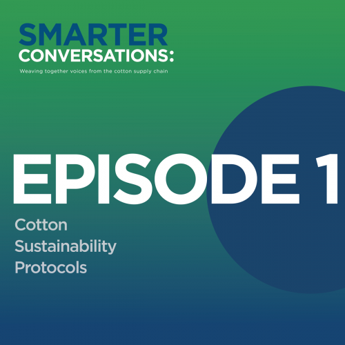 Episode 1: Cotton Sustainability Protocols